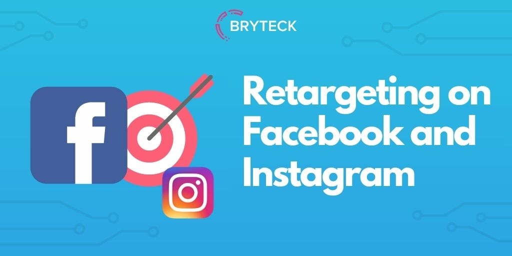 Retargeting on Facebook and Instagram
